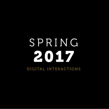 Spring 2017 Digital Interactions