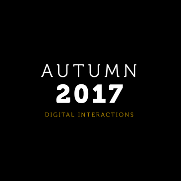 Autumn 2017 Digital Interactions