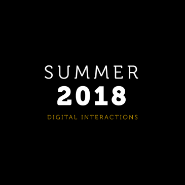 Summer 2018 Digital Interactions
