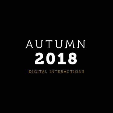 Autumn 2018 Digital Interactions