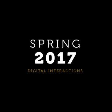 Spring 2017 Digital Interactions