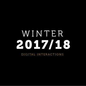 Winter 2017/18 Digital Interactions