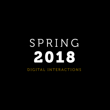 Spring 2018 Digital Interactions